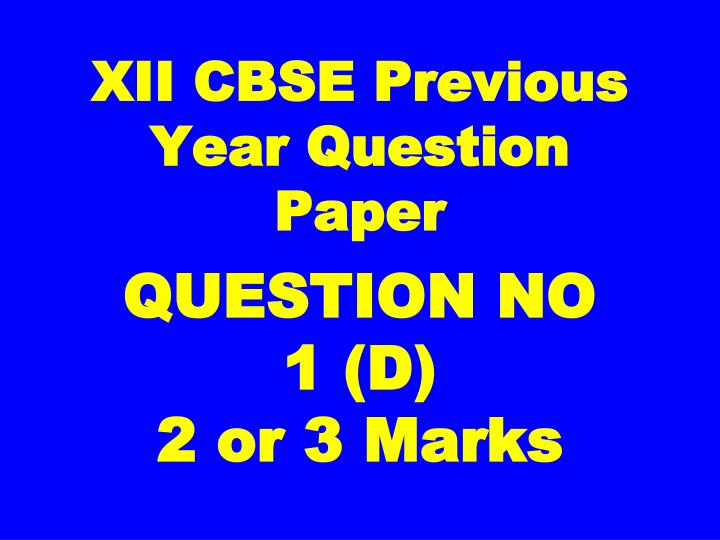 xii cbse previous year question paper n.