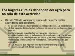 los hogares rurales dependen del agro pero no s lo de esta actividad