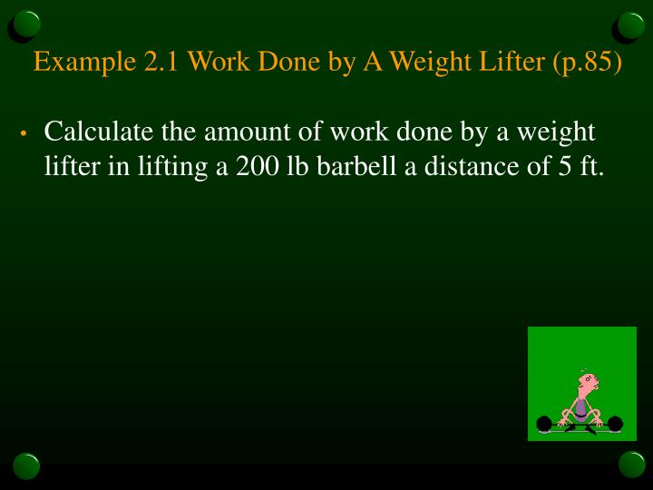 Example 2.1 Work Done by A Weight Lifter (p.85)