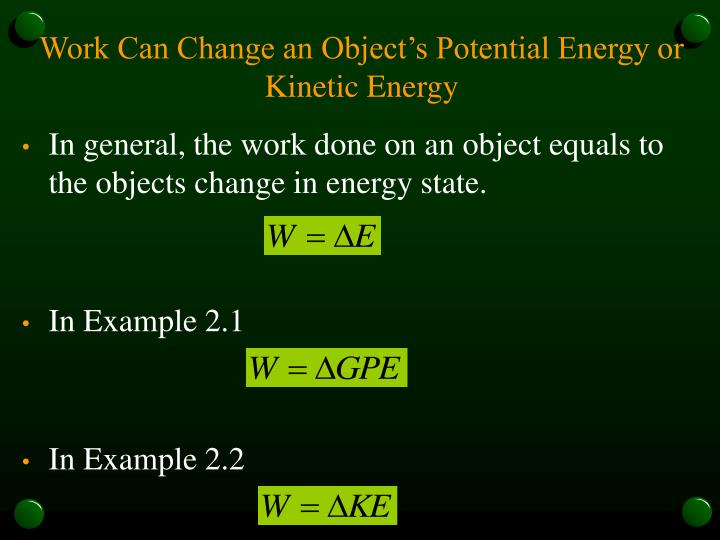 Work Can Change an Object's Potential Energy or Kinetic Energy