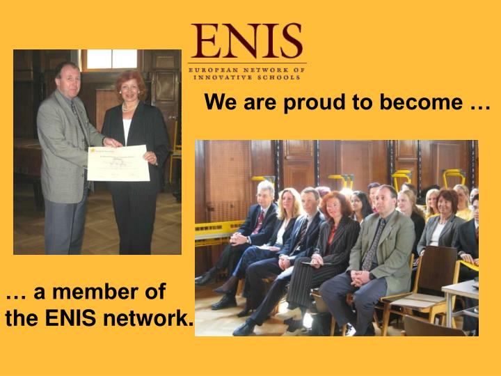 We are proud to become …