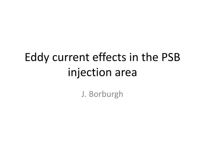 eddy current effects in the psb injection area n.