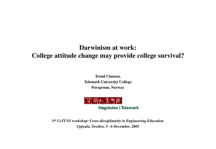 Darwinism at work college attitude change may provide college survival