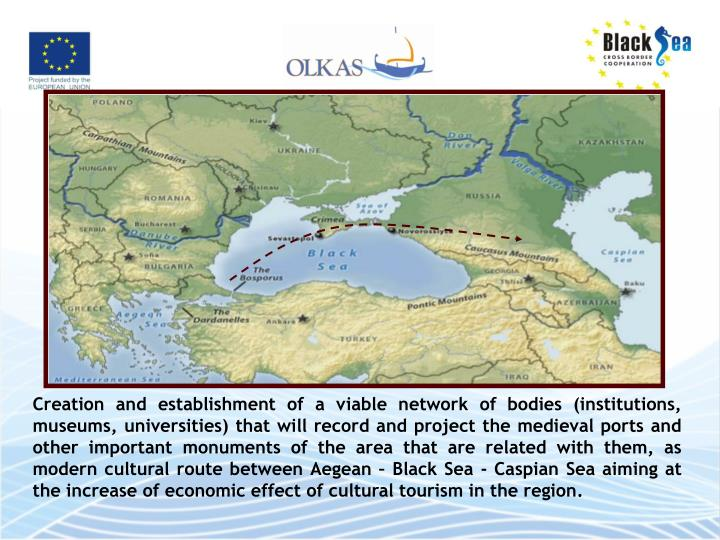 Creation and establishment of a viable network of bodies (institutions, museums, universities) that will record and project the medieval ports and other important monuments of the area that are related with them, as modern cultural route between