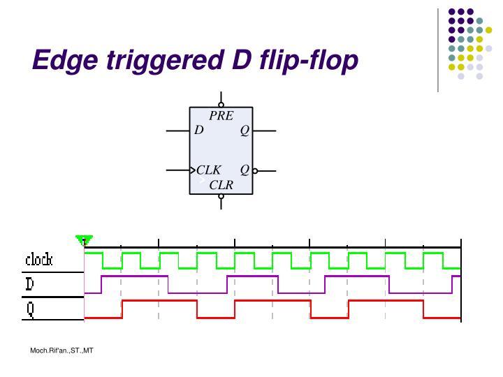 Edge triggered D flip-flop