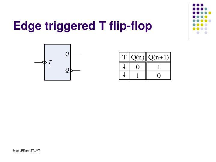 Edge triggered T flip-flop
