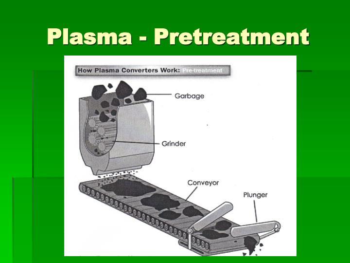 Plasma - Pretreatment