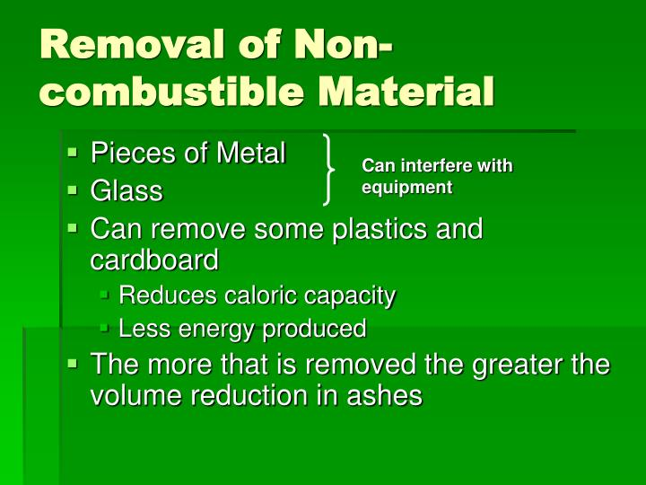 Removal of Non- combustible Material