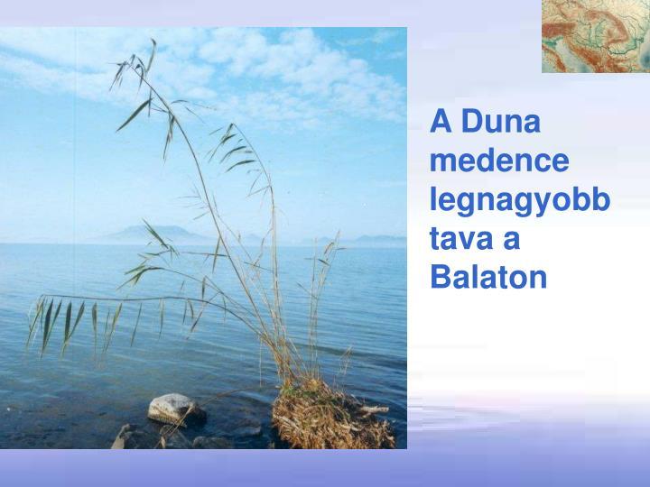 A Duna medence legnagyobb tava a Balaton