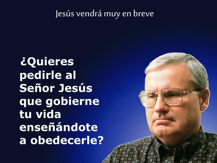 Jesús vendrá muy en breve