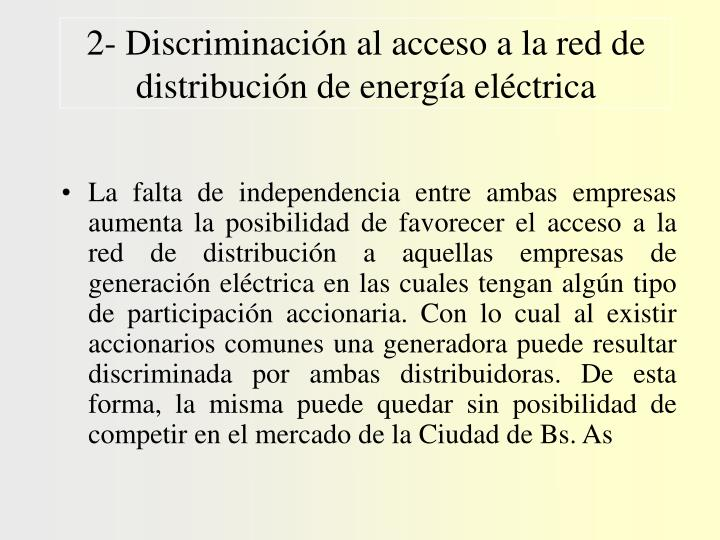 2- Discriminación al acceso a la red de distribución de energía eléctrica