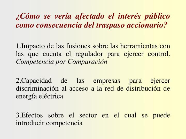 ¿Cómo se vería afectado el interés público como consecuencia del traspaso accionario?
