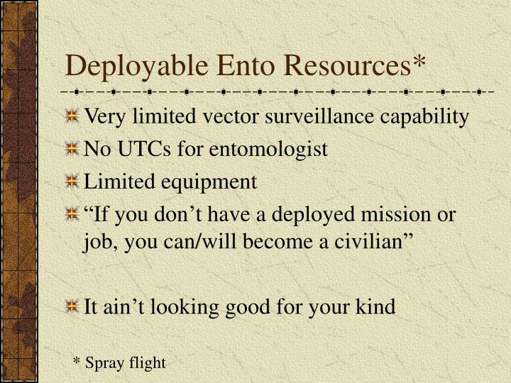 Deployable ento resources