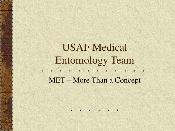 Usaf medical entomology team