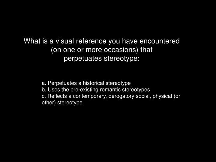 What is a visual reference you have encountered (on one or more occasions) that