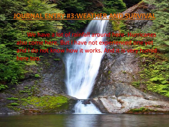 JOURNAL ENTRY #3:WEATHER AND SURVIVAL