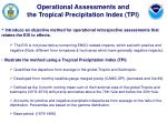 operational assessments and the tropical precipitation index tpi