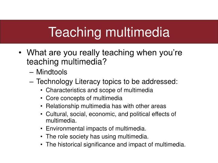 Teaching multimedia