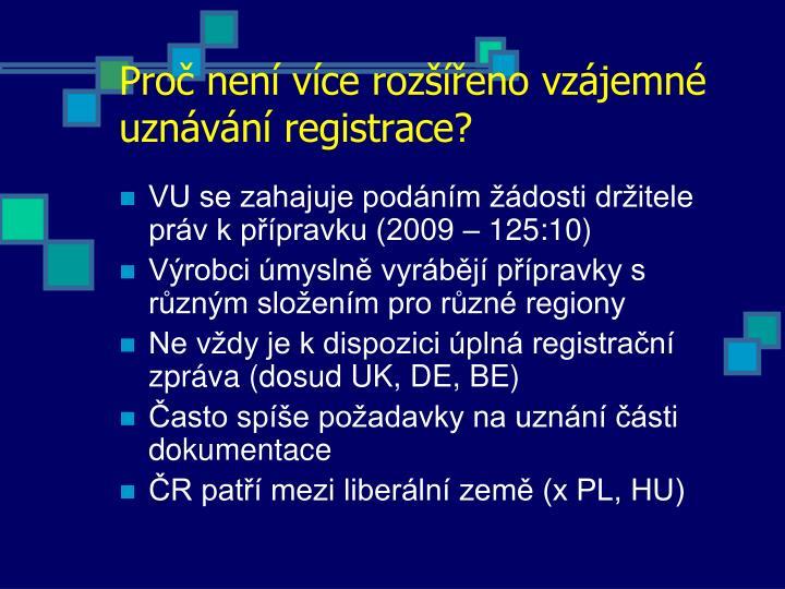 Proč není více rozšířeno vzájemné uznávání registrace?