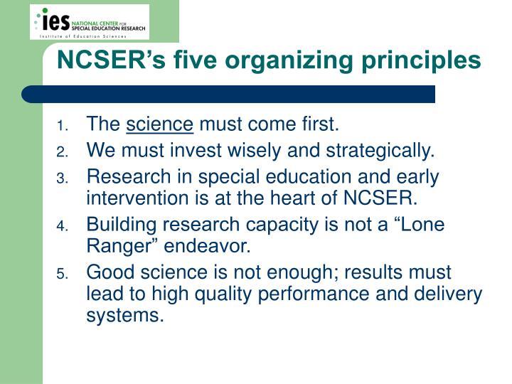 NCSER's five organizing principles