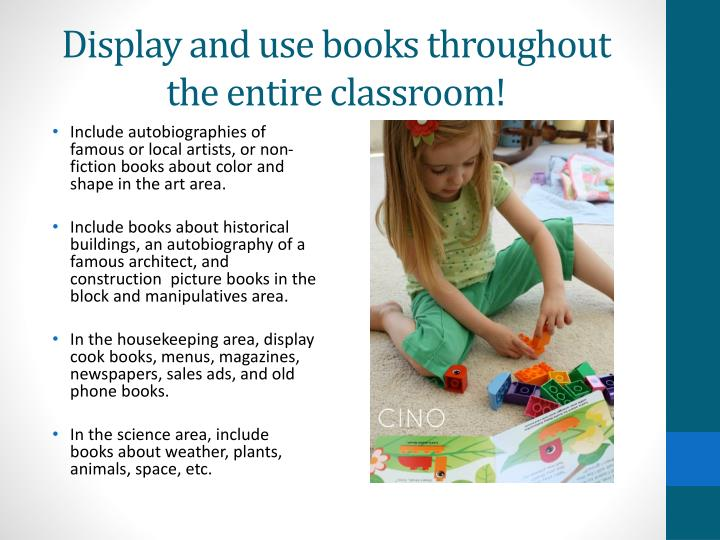 Display and use books throughout the entire classroom!