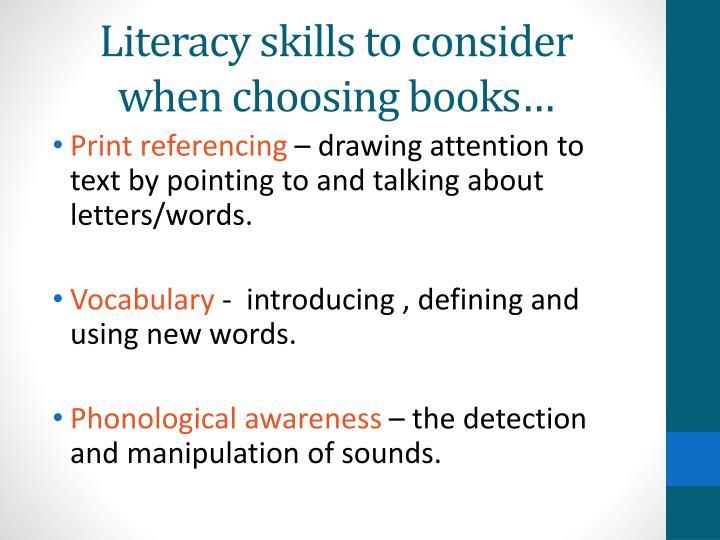Literacy skills to consider when choosing books…