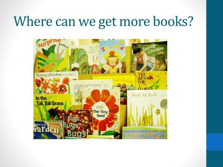 Where can we get more books?