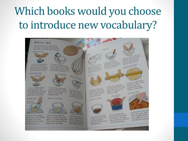 Which books would you choose to introduce new vocabulary?