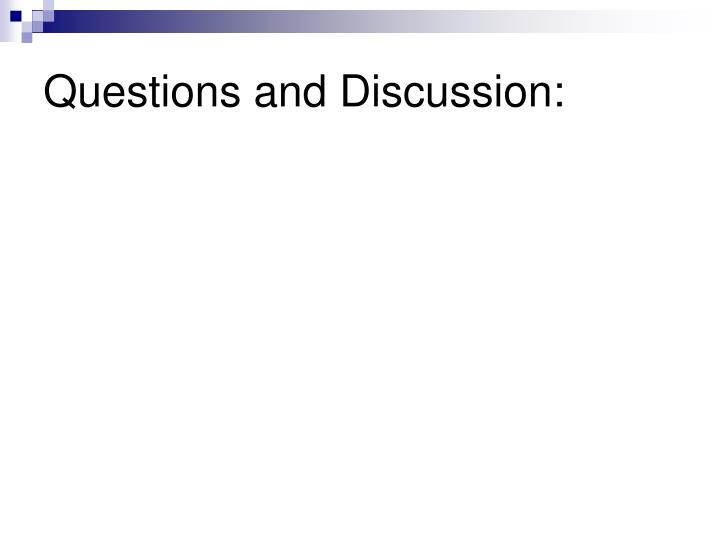 Questions and Discussion: