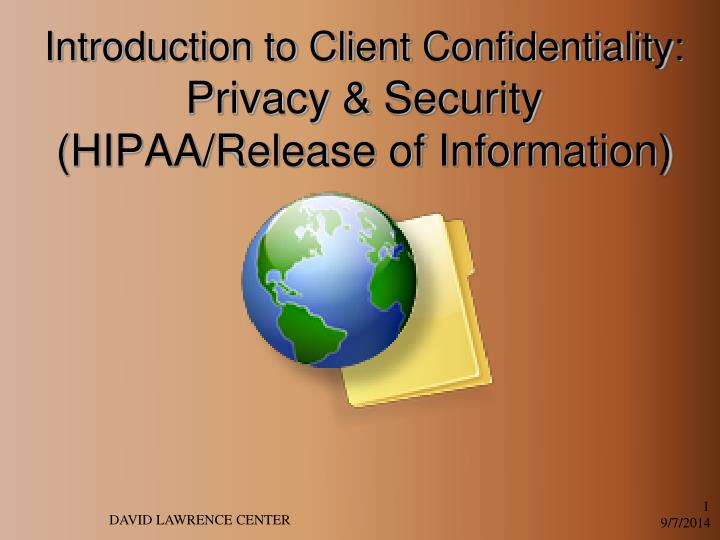 hipaa confidential client relationships As a patient or client of cornell health, you have the responsibility: to provide accurate and complete information about current and past health issues, medications (including non-prescription products and dietary supplements), and allergies or sensitivities, and other matters pertaining to your health.
