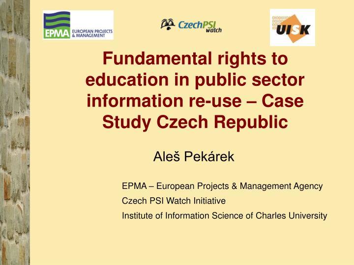 fundamental rights to education in public sector information re use case study czech republic n.