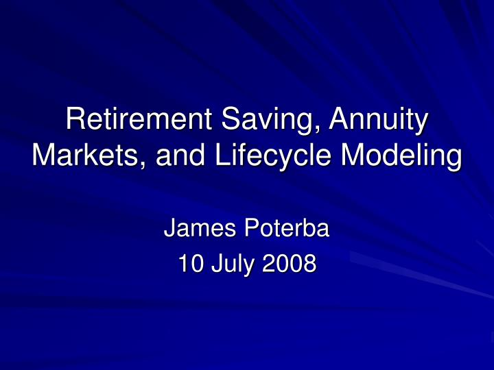 Retirement saving annuity markets and lifecycle modeling