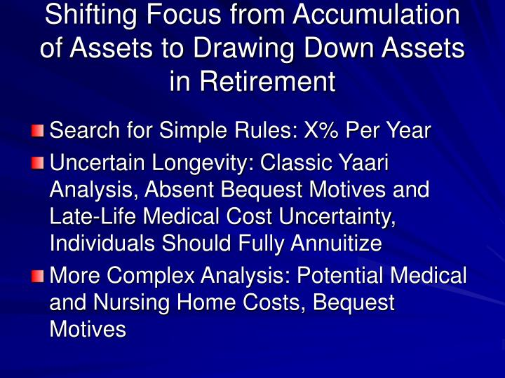 Shifting Focus from Accumulation of Assets to Drawing Down Assets in Retirement