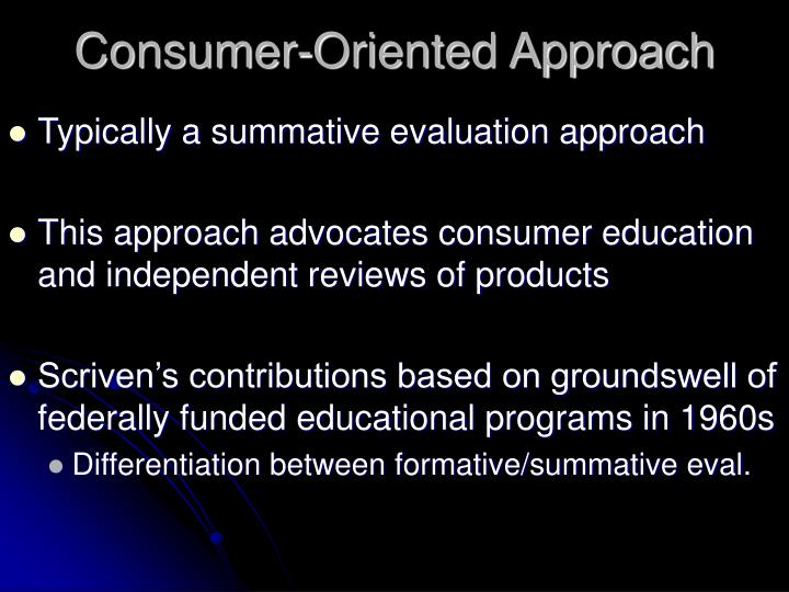 Consumer oriented approach