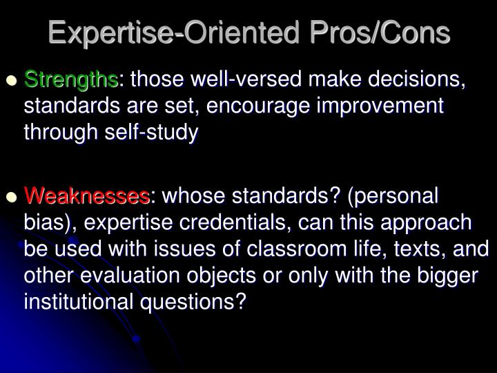 Expertise-Oriented Pros/Cons