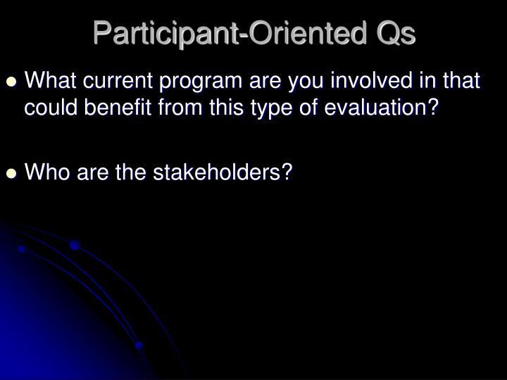 Participant-Oriented Qs