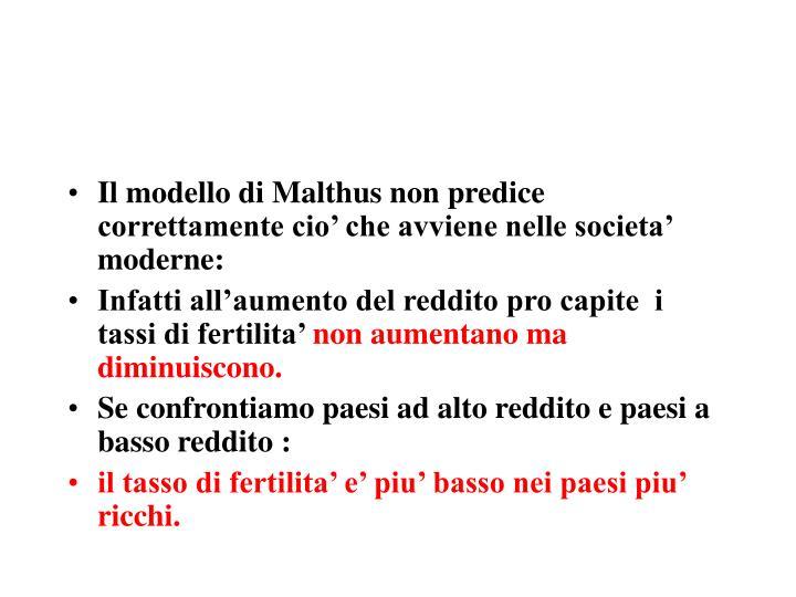 Il modello di Malthus non predice correttamente cio' che avviene nelle societa' moderne