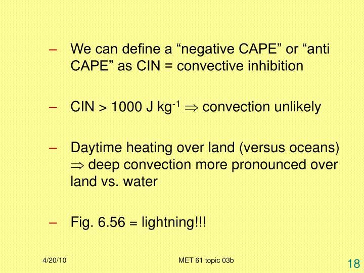 "We can define a ""negative CAPE"" or ""anti CAPE"" as CIN = convective inhibition"