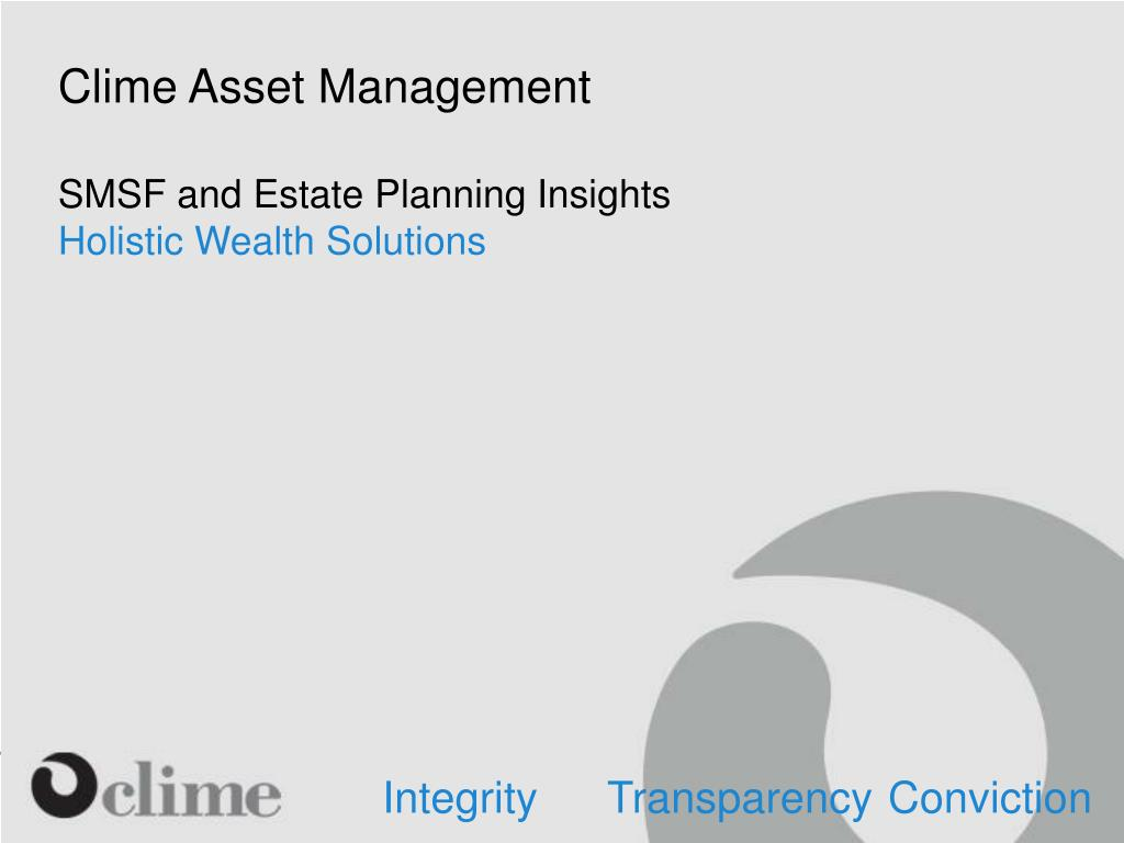 PPT - Clime Asset Management SMSF and Estate Planning Insights Holistic  Wealth S olutions PowerPoint Presentation - ID:4069726