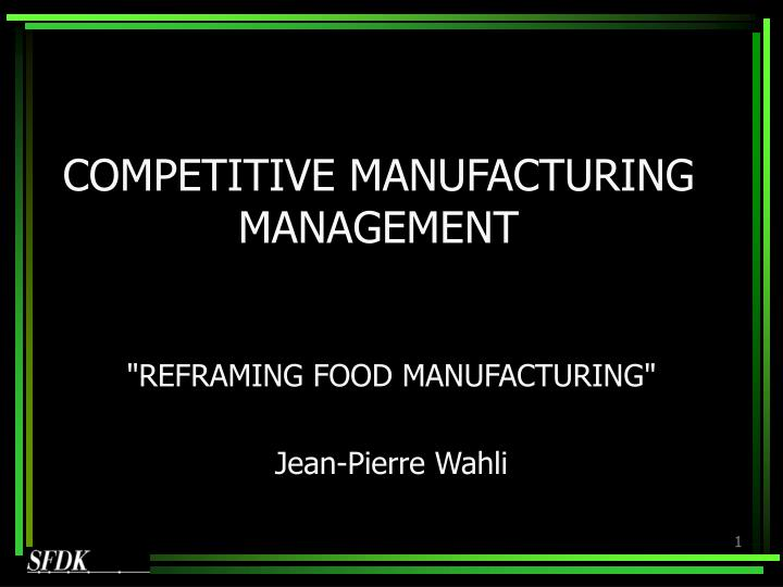competitive manufacturing management n.