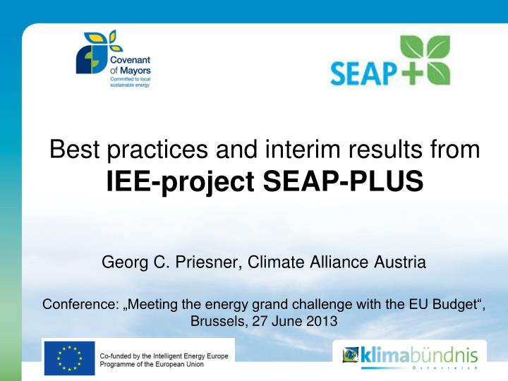 Best practices and interim results from iee project seap plus
