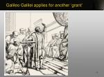 galileo galilei applies for another grant