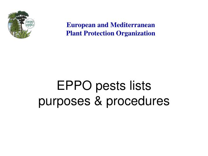 eppo pests lists purposes procedures n.