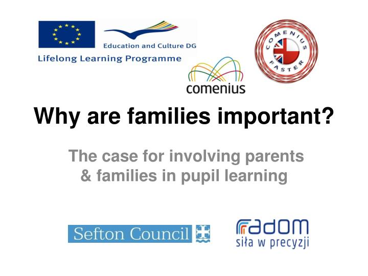 Why are families important?