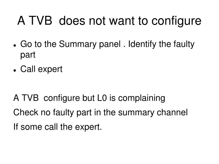 A TVB  does not want to configure