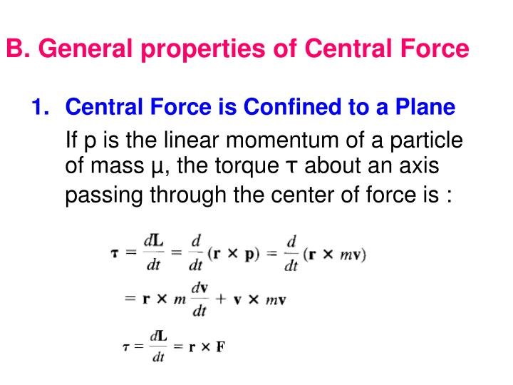 B. General properties of Central Force