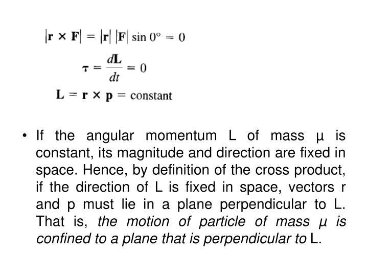 If the angular momentum L of mass