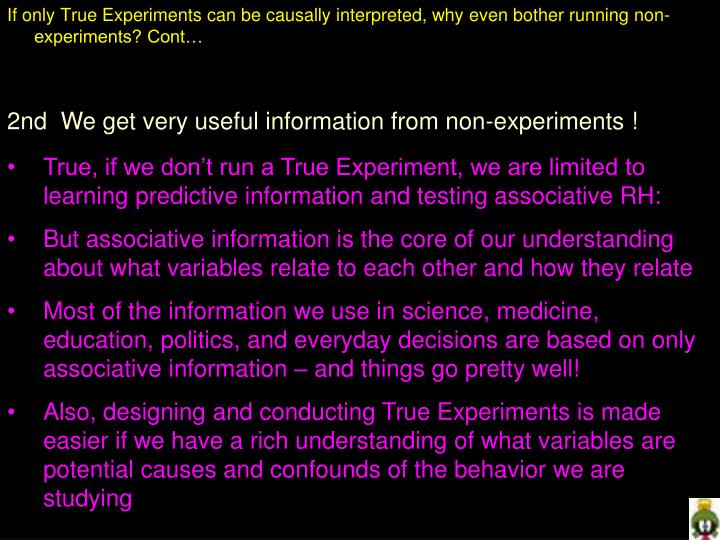 2nd  We get very useful information from non-experiments !
