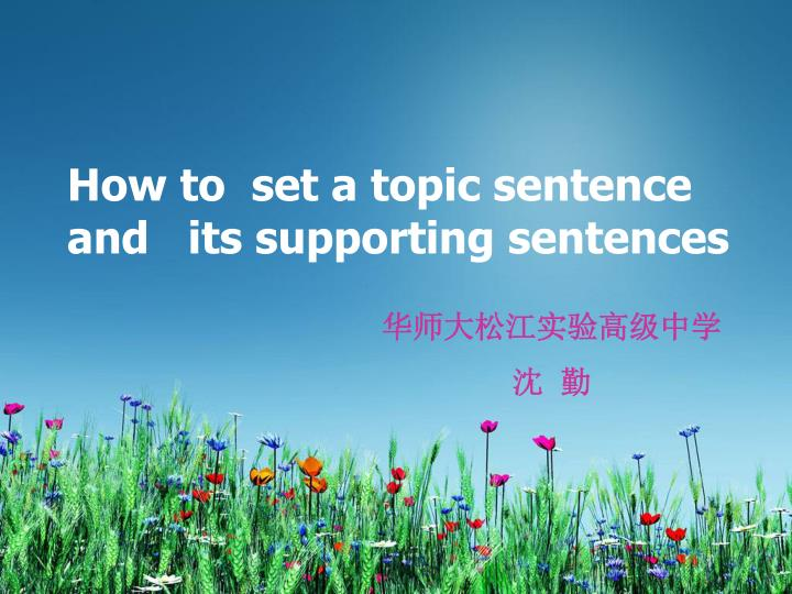 how to set a topic sentence and its supporting sentences n.