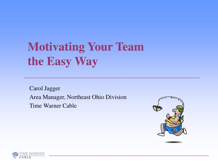 motivating your team the easy way n.